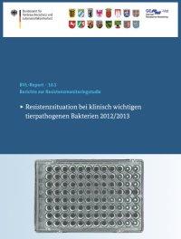 Resistenzsituation bei klinisch wichtigen  tierpathogenen Bakterien 2012/2013