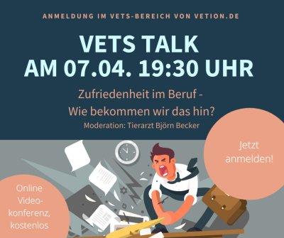 VETS Talk am 7. April 2021 zu den Arbeitsbedingungen und der Berufszufriedenheit angestellter TierärztInnen