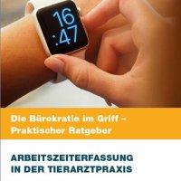 Praktischer Ratgeber: Arbeitszeiterfassung in der Tierarztpraxis